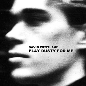 David Westlake - Play Dusty For Me (Angular)