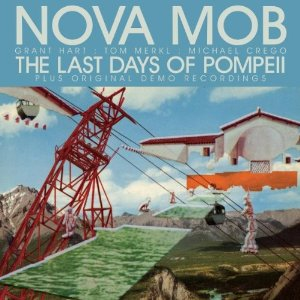 Nova Mob The Last Days of Pompeii