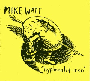 Mike Watt Hyphenated-Man cover art