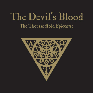 The Devil's Blood The Thousandfold Epicentre