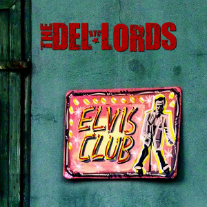 The Del-Lords Elvis Club