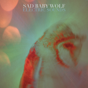 Sad Baby Wolf – Electric Sounds