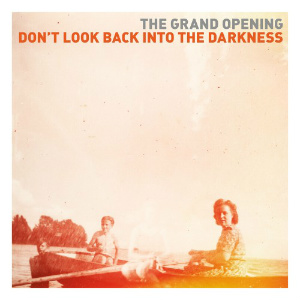The Grand Opening Don't Look Back Into the Darkness