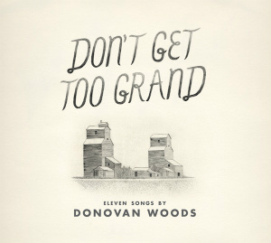 Donovan Woods Don't Get Too Grand