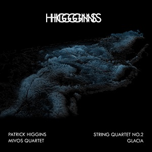 Patrick Higgins String Quartet No.2 Glacia Ex Cathedra Words+Dreams