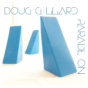 Doug Gillard Parade On