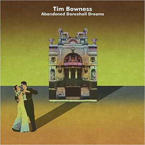 Tim Bowness, Abandoned Dancehall Dreams
