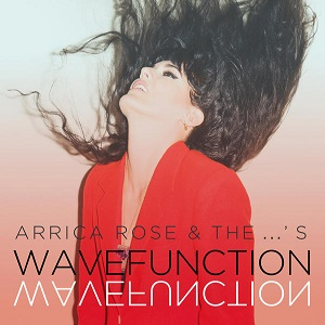 Arrica Rose & the ...'s Wavefunction Poprock