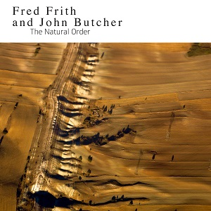 Fred Frith John Butcher Natural Order Northern Spy