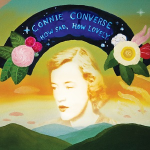 Connie Converse How Sad, How Lovely Squirrel Thing