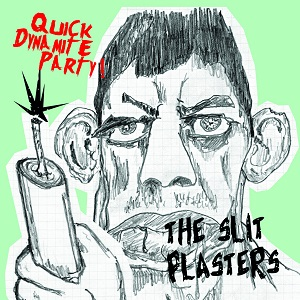 The Slit Plasters Quick Dynamite Party Chorizoloco
