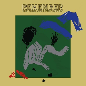 Jonah Parzen-Johnson Remember When Things Were Better Tomorrow Primary