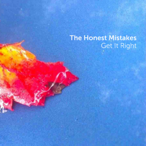 The Honest Mistakes - Get It Right