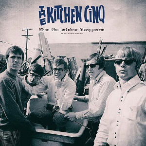The Kitchen Cinq When The Rainbow Disappears: An Anthology 1965-68 Light In The Attic
