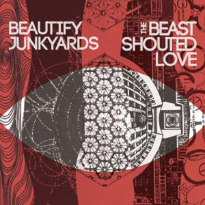 Cover art for The Beast Shouted Love by Beautify Junkyards