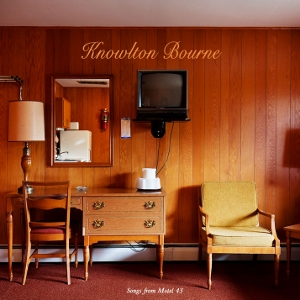 Knowlton Bourne-Songs from Motel 43