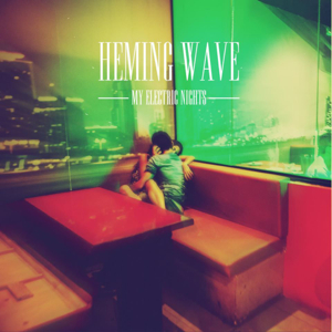 Heming Wave - My Electric Nights
