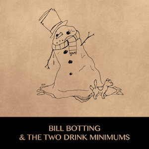 "Bill Botting & The Two Drink Minimums-""It's Not Christmas Anymore"""