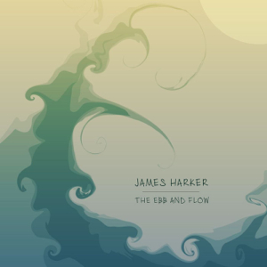 James Harker - The Ebb and Flow
