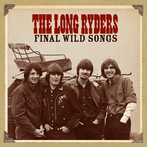 Album art for the Final Wild Sons box set from The Long Ryders.