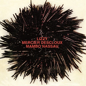 Lizzy Mercier Descloux Mambo Nassau Light in the Attic