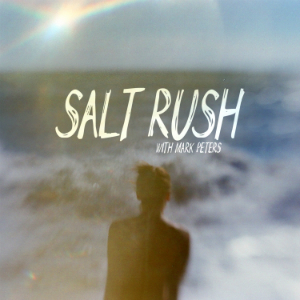 Album cover for Salt Rush with Mark Peters