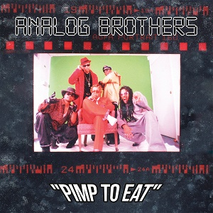Analog Brothers Pimp to Eat Mello