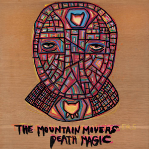 The Mountain Movers - Death Magic