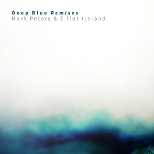 Album cover for Deep Blue Remixes by Mark Peters and Elliot Ireland