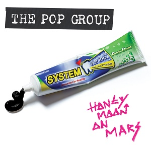 The Pop Group Honeymoon on Mars Freaks R Us