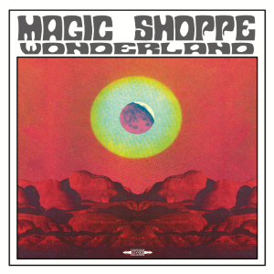 Album cover for The Magic Shoppe's Wonderland album.