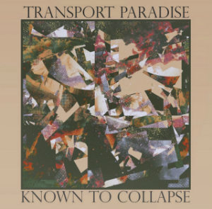 Album cover for Known to Collapse's Transport Paradise album.