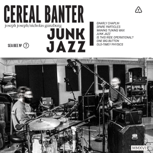Cereal Banter - Junk Jazz
