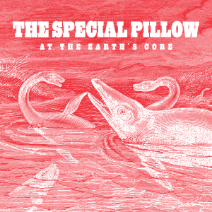 The Special Pillow - At the Earth's Core