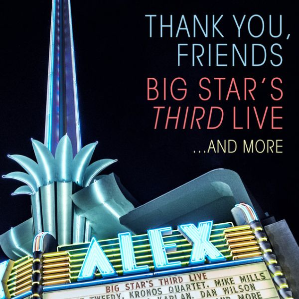 Thank You, Friends: Big Star's Third Live ... And More