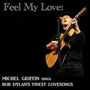 Michel Griffin - Feel My Love