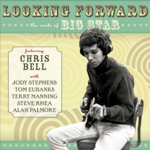 Album cover for Looking Forward from Chris Bell.