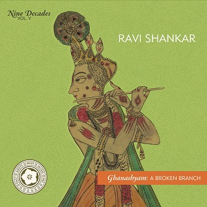 Ravi Shankar Nine Decades Ghanashyam A Broken Branch East Meets West