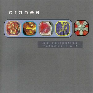 Cranes - EP Collection Vols 1 & 2