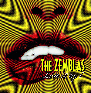 The Zemblas – Live It Up (Dangerhouse Skylab)