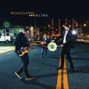 Recalculating-All Talk