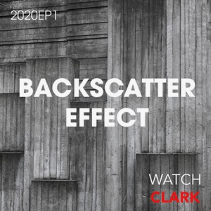 Watch Clark-Backscatter Effect EP