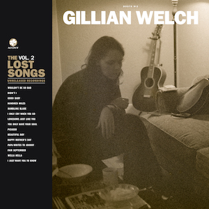 Gillian Welch Lost Songs