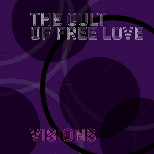 Album art for Visions by The Cult of Free Love