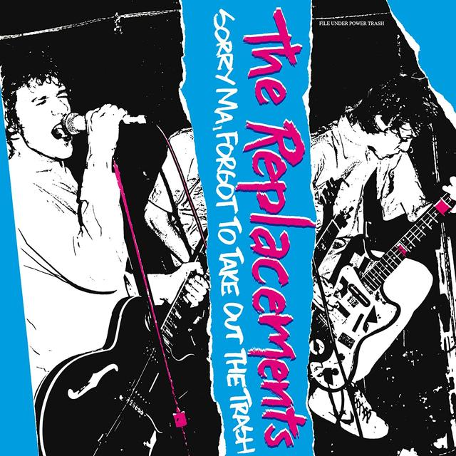 The Replacements, Sorry Ma, Forgot To Take Out The Trash album cover