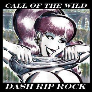 Dash Dip Rock - Call of the Wild (Alternative Tentacles)