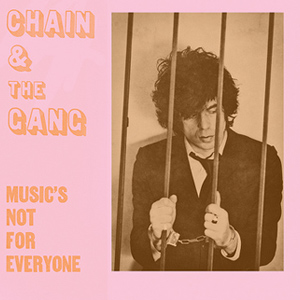 Music's Not For Everyone, Chain & The Gang