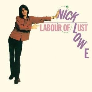 Nick Lowe Labour of Lust