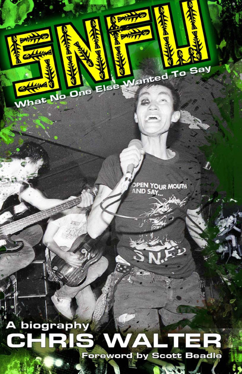 SNFU: What No One Else Wanted to Say, by Chris Walter