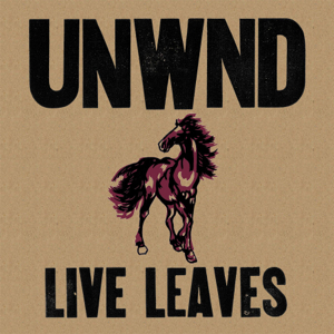 Unwound- Live Leaves